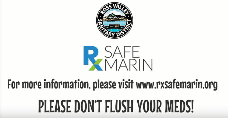 Ross Valley Sanitary District + RxSafe Marin: Don't Flush Your Meds!